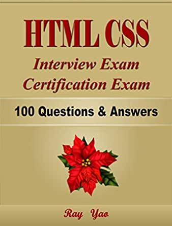 HTML CSS Interview Exam, Certification Exam, 100 Questions and Answers