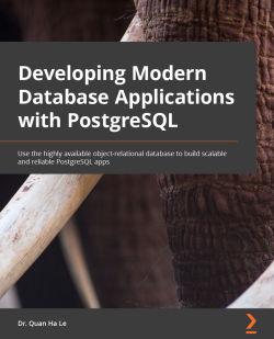 Developing Modern Database Applications with PostgreSQL