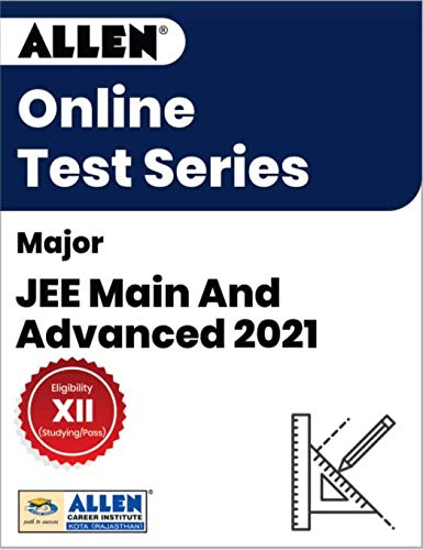 ALLEN-Major JEE Main And Advanced 2021 Online Test Series
